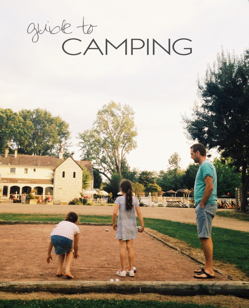a practical guide to camping as a family.
