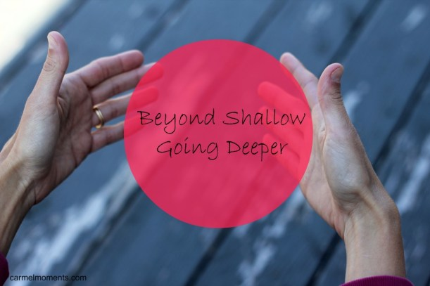 Beyond Shallow   gatherforbread.com