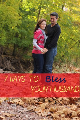 7 Ways to Bless Your Husbandcarmelmoments