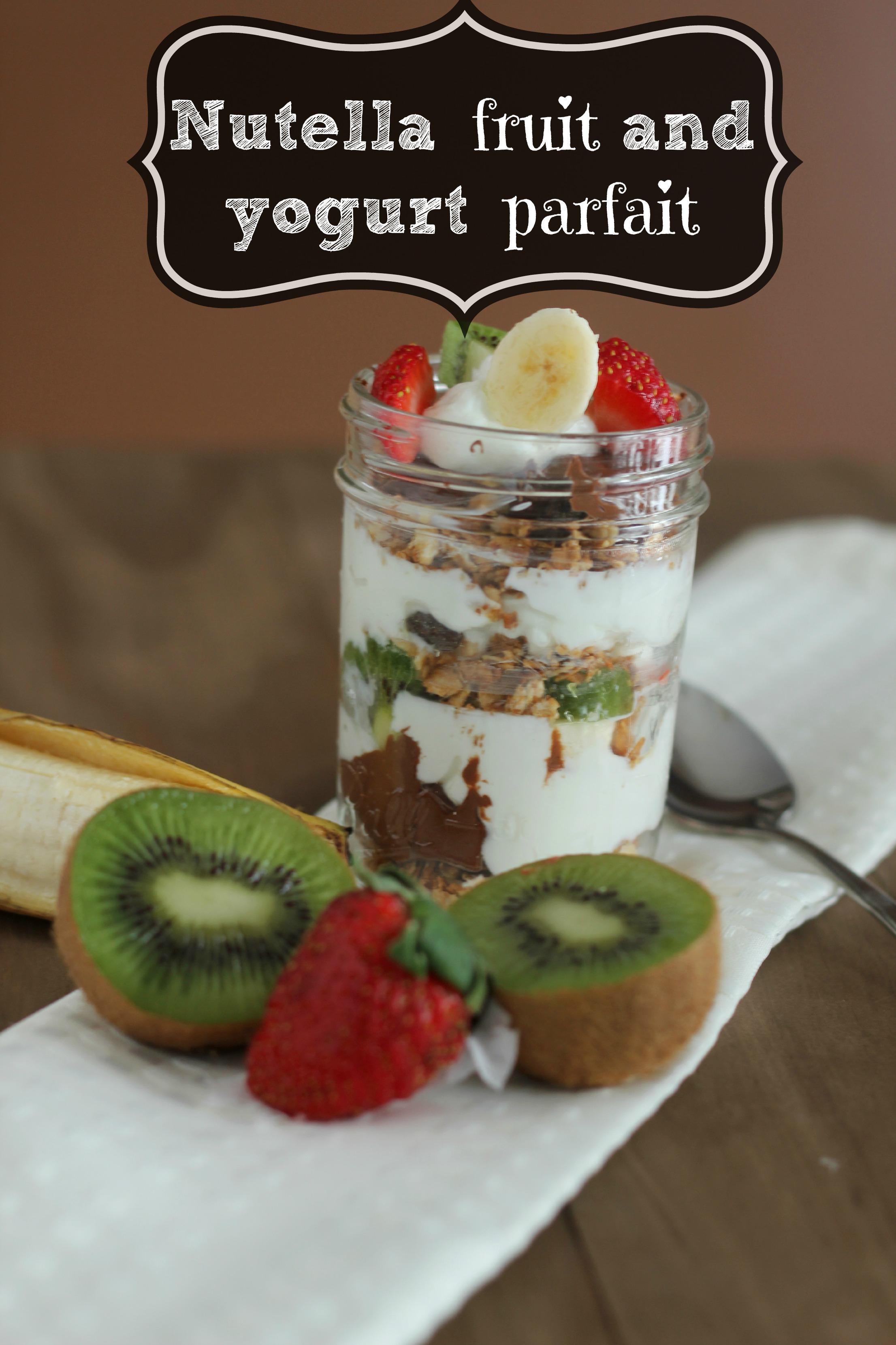 Nutella Fruit and Yogurt Parfait | Carmel Moments
