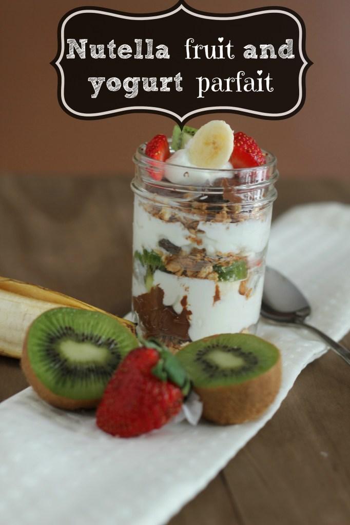 Nutella Fruit and Yogurt Parfait