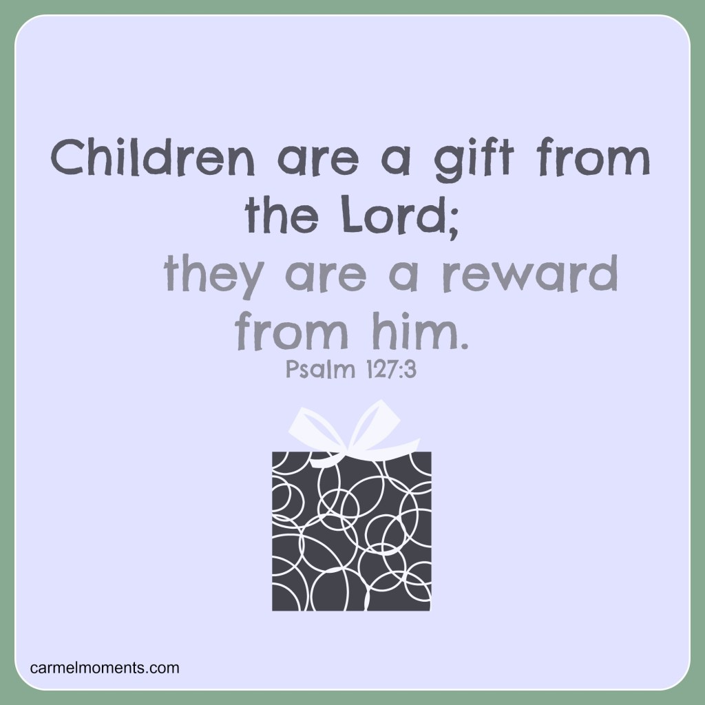 Psalm 127:3 Children are a gift from the Lord; they are a reward from him Image