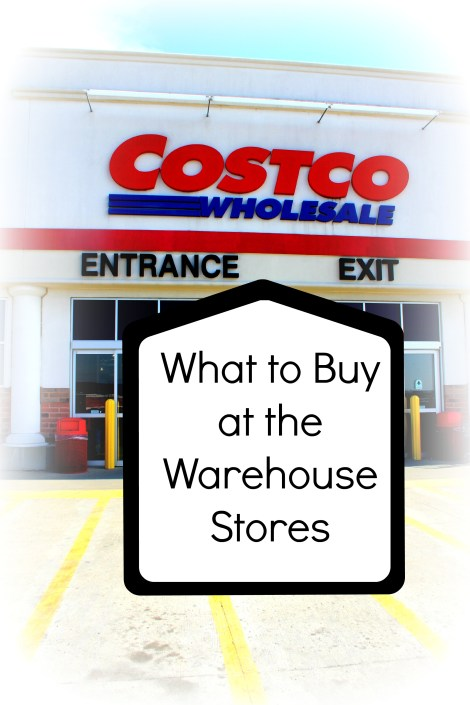What to Buy at the Warehouse Stores