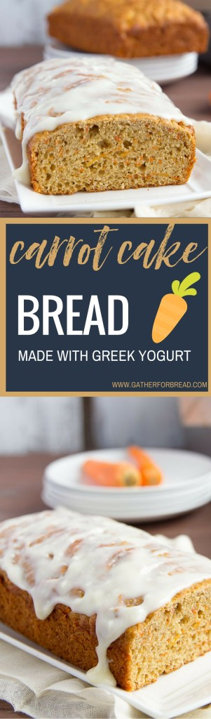 Carrot Cake Bread - Moist delicious bread made to taste like carrot cake. Greek yogurt for less fat and calories.