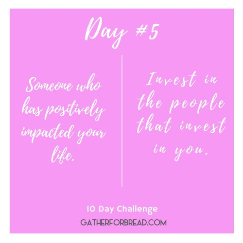 Day #5 - Someone who has impacted you