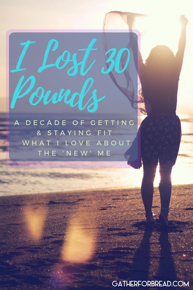 I Lost 30 Pounds - A decade of getting fit, making better choices and what I love about the NEW me. - A food blogger loses the weight.