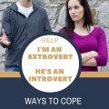 He's an Introvert I'm an Extrovert How To Cope