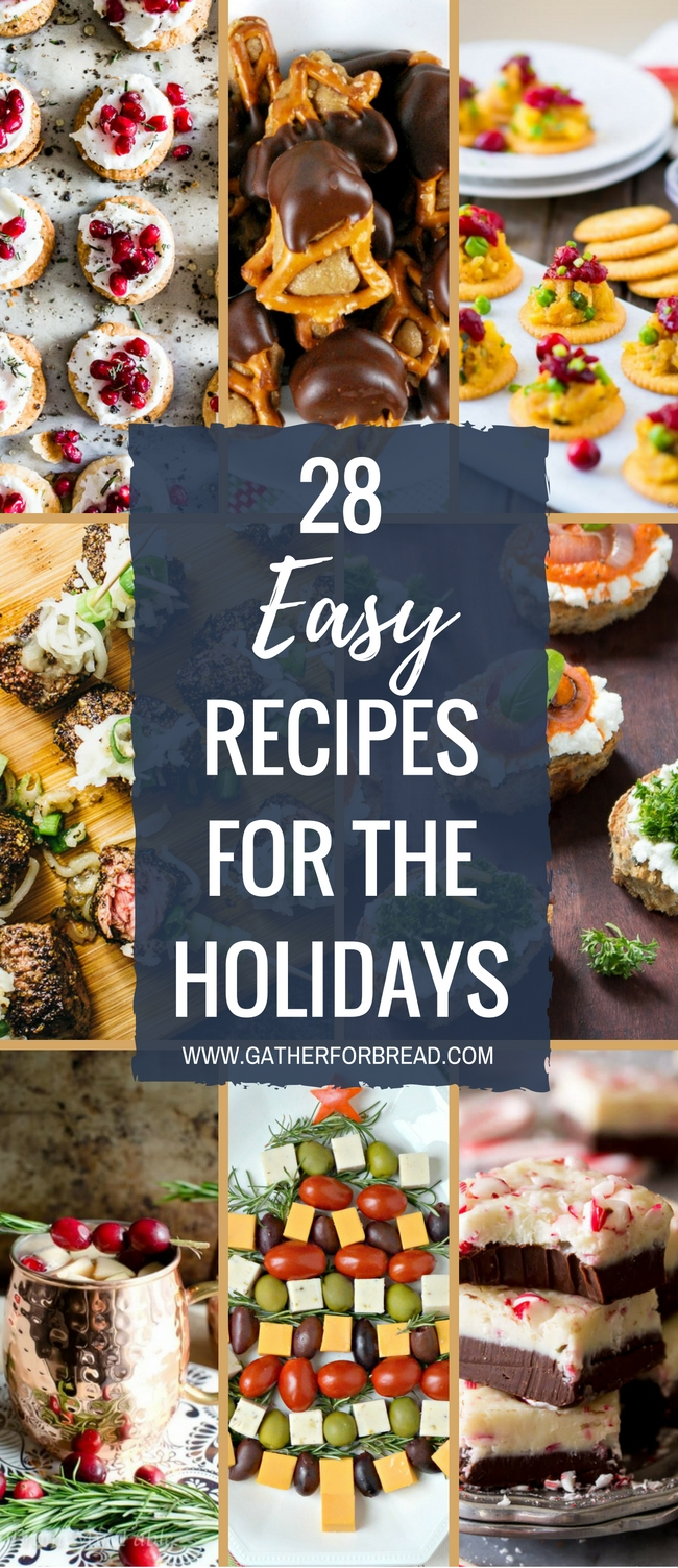 EASY RECIPES FOR THE HOLIDAYS Easy simple recipes for entertining guests at the Thanksgiving Christmas and New Years seasons #holidays #entertaining #appetizers #partyfood #christmasfood