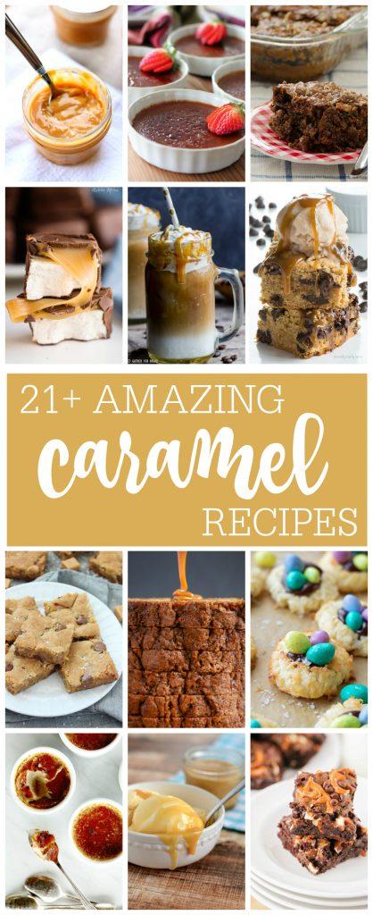 21 Amazing Caramel Recipes