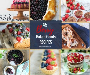 Berry Baked Goods - A collection of delicious sweet berry recipes. Fresh strawberry, blueberry, raspberry, mixed berries. Easy cakes, pies, crisp, cupcakes, tarts. Round up for spring and summer.
