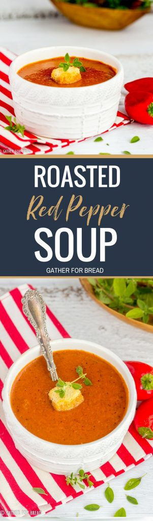 Roasted Red Pepper Soup – Recipe for homemade roasted red pepper soup, how to make this creamy recipe with garden fresh peppers.