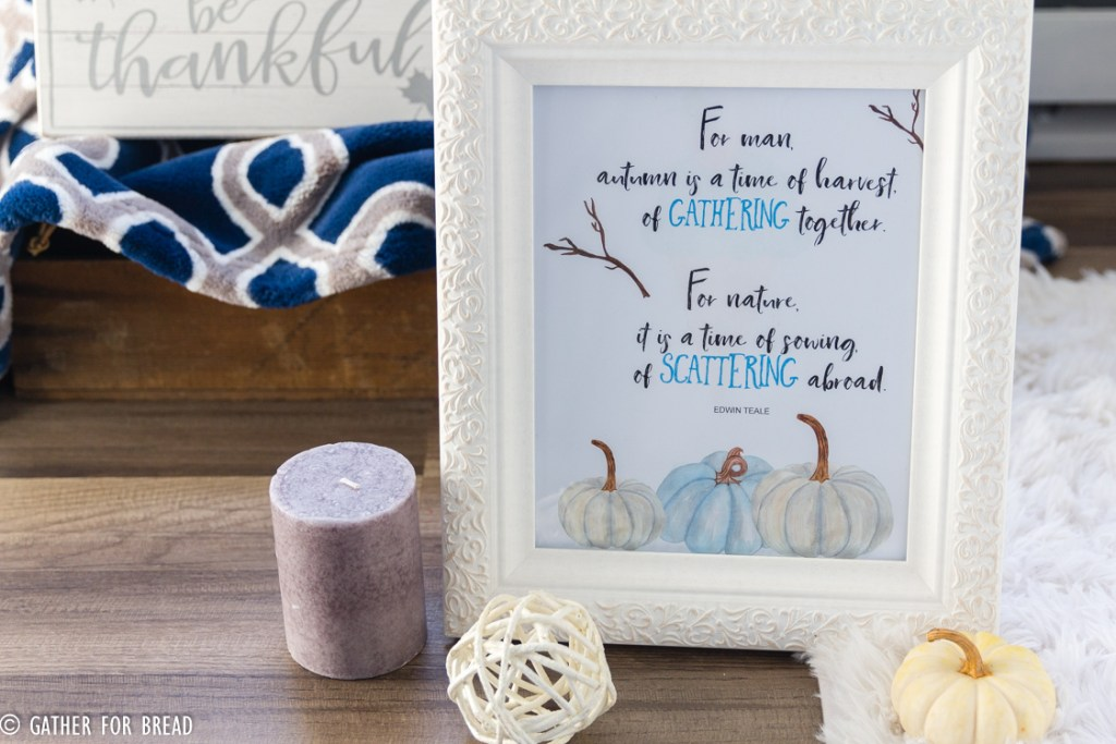 Gathering Scattering Autumn Printable -This free printable Gathering Scattering quote print is a beautiful photo to decorate your home, office or personal space. Welcome fall with this reflection on autumn harvest and it's goodness.