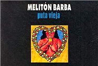 Melitón Barba: el conflicto armado en la Puta vieja