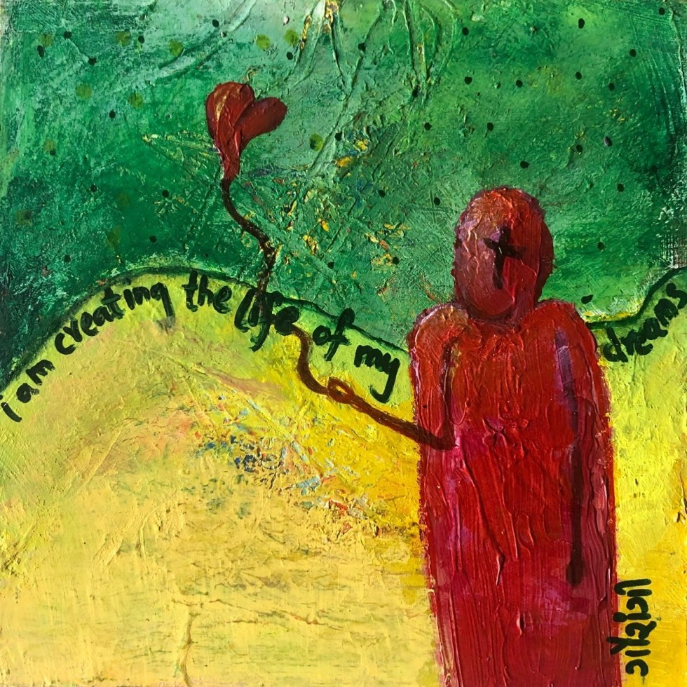 i-am-creating-life-of-my-dreams. artist: gaurangi mehta shah