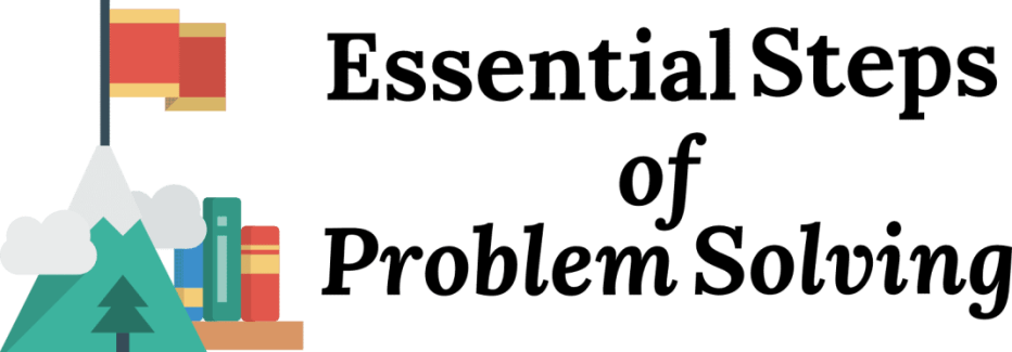essential steps of problem solving