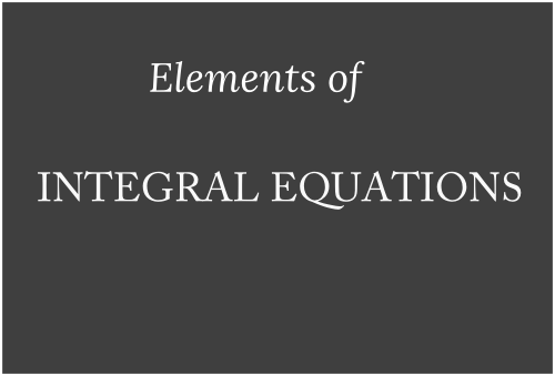 ELEMENTS of integral equations