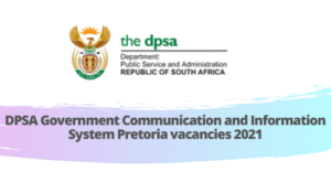 DPSA Government Communication and Information System Pretoria vacancies 2021