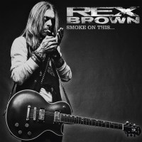 Rex Brown Smoke on This