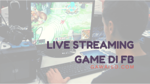 cara live streaming game di facebook featured