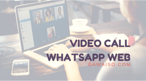 cara video call di whatsapp web featured