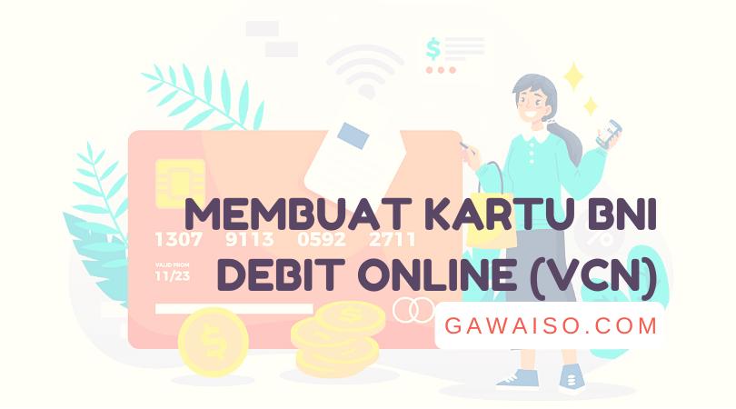 cara membuat vcn bni atau request kartu debit online bni