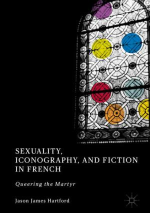 Sexuality, Iconography, and Fiction in French: Queering the Martyr