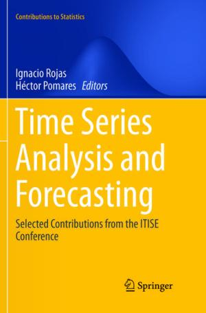 Time Series Analysis and Forecasting: Selected Contributions from the ITISE Conference