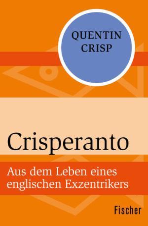 Crisperanto: Aus dem Leben eines englischen Exzentrikers