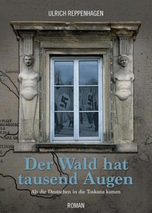 Der Wald hat tausend Augen: Als die Deutschen in die Toskana kamen | Schwule Bücher im Online Buchshop Gay Book Fair