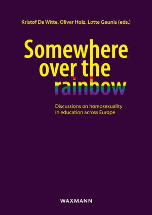 Somewhere over the rainbow: Discussions on homosexuality in education across Europe