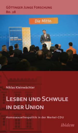 Lesben und Schwule in der Union: Homosexuellenpolitik in der Merkel-CDU