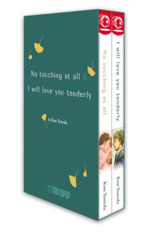 No touching at all & I will love you tenderly Box