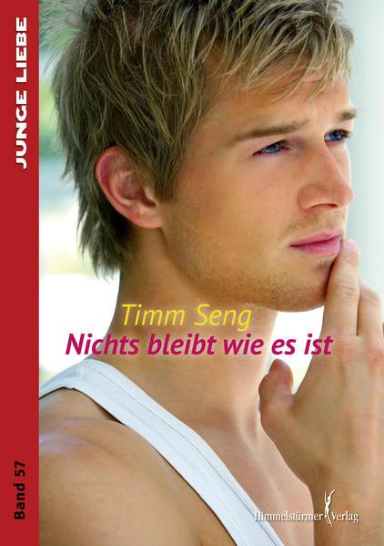 Nichts bleibt wie es ist (Junge Liebe) | Schwule Bücher im Online Buchshop Gay Book Fair