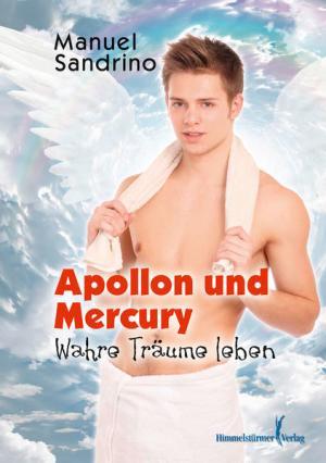 Apollon und Mercury: Wahre Träume leben | Schwule Bücher im Online Buchshop Gay Book Fair