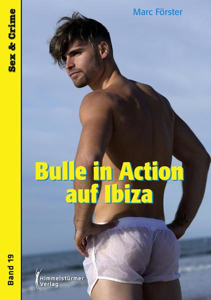 Bulle in Action auf Ibiza   Schwule Bücher im Online Buchshop Gay Book Fair