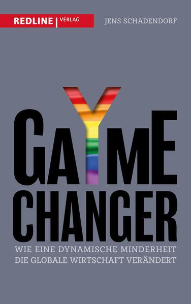 GaYme Changer: Wie eine dynamische Minderheit die globale Wirtschaft verändert | Schwule Bücher im Online Buchshop Gay Book Fair
