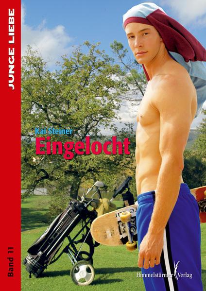 Eingelocht (Junge Liebe)   Schwule Bücher im Online Buchshop Gay Book Fair
