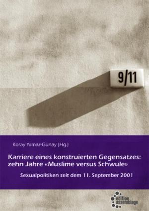 """Karriere eines konstruierten Gegensatzes: Zehn Jahre """"Muslime versus Schwule"""": Sexualpolitiken seit dem 11. September 2001   Schwule Bücher im Online Buchshop Gay Book Fair"""