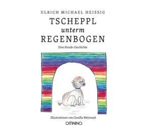 TSCHEPPL unterm REGENBOGEN: Eine Hunde-Geschichte