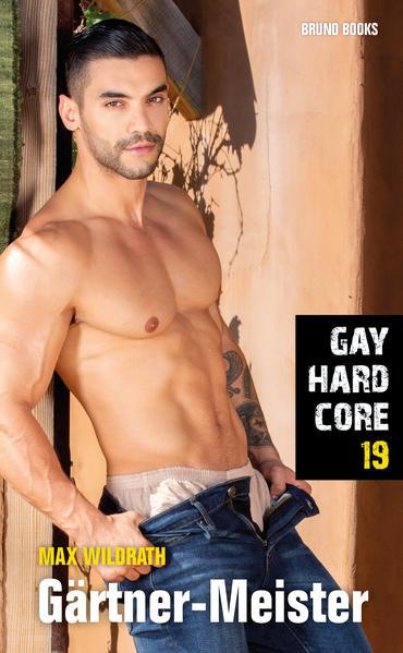 Gay Hardcore 19: Gärtner-Meister | Schwule Bücher im Online Buchshop Gay Book Fair