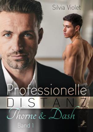 Thorne & Dash 1: Professionelle Distanz