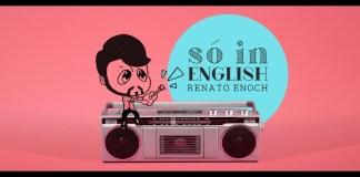 """LETRA e CIFRA: """"SÓ IN ENGLISH"""" Renato Enoch"""