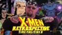 The X-Men Retrospective -- Time Fugitives