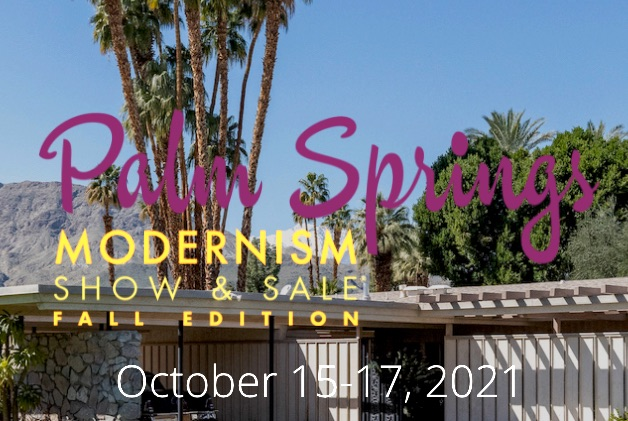 Palm Springs Modernism Show Expo 2021 Fall Preview