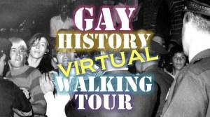 Gay History Virtual Walking Tour