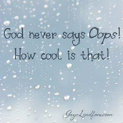 God never says Oops!