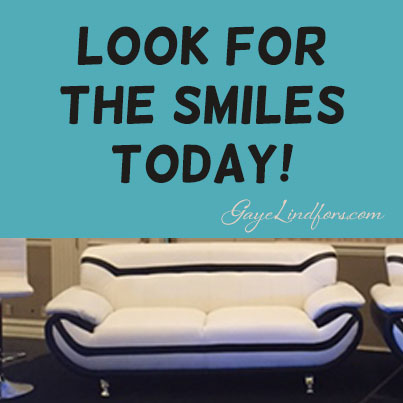 Look For The Smiles Today!