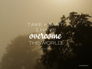 take-heart-I-have-overcome-the-world_--652x489