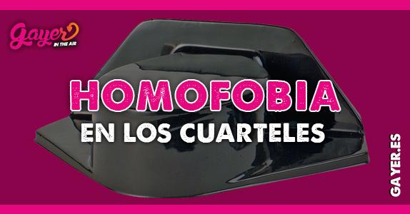 HOMOFOBIA EN LOS CUARTELES