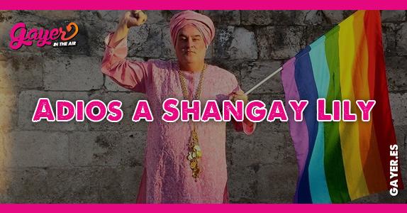 Adios a Shangay Lily